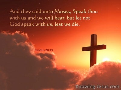 Exodus 20:19 Let Not God Speak With Us Lest We Die (utmost) 02:12