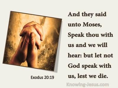Exodus 20:19 Let Not God Speak With Us Lest We Die (utmost)02:12