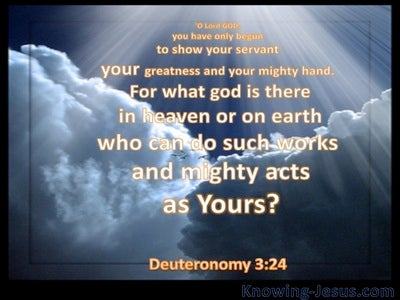 Deuteronomy 3:24 There Is No God Like You (gray)