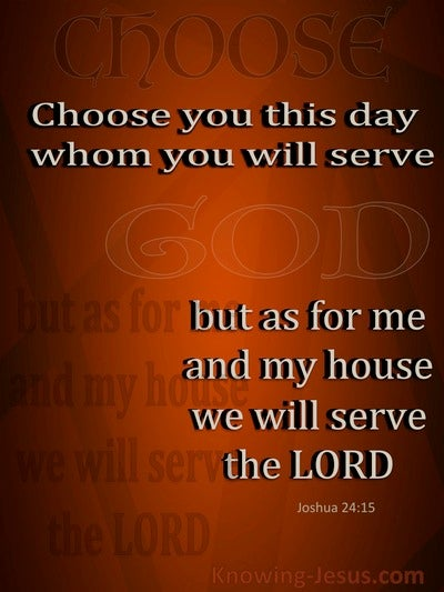 Joshua 24:15 Choose You This Day Whom You Will Serve (brown)