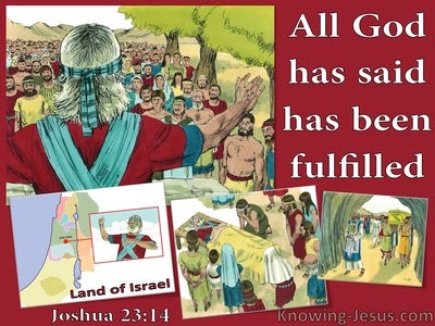 Joshua 23:14  God's Word Has Been Fulfilled (red)