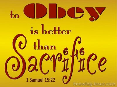 1 Samuel 15:22 TO Obey Is Better Than Sacrifice (yellow)