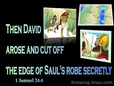 1 Samuel 24:4  David Cut Off Saul's Robe (black)