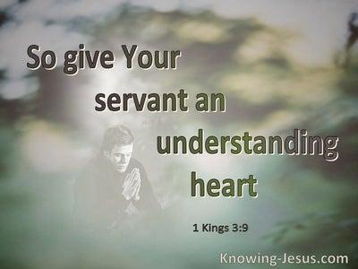 1 Kings 3:9 Give Your Servant An Understanding Heart  (green)