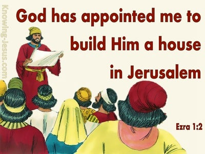 Ezra 1:2 God Appointed Cyrus To Build Him A House (red)
