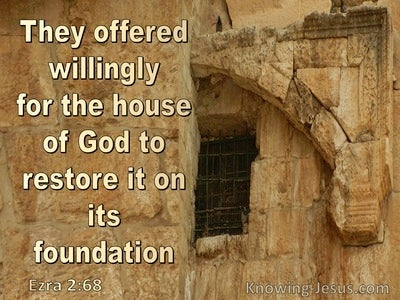 Ezra 2:68 They Offered Willingly To Restore The House Of God On Its Foundation (beige)