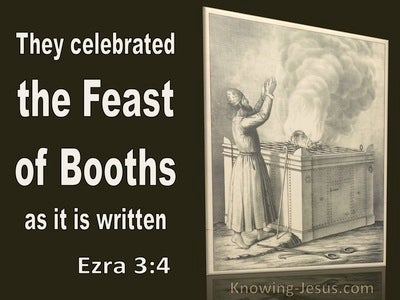 Ezra 3:4 They celebrated the Feast of Booths (brown)
