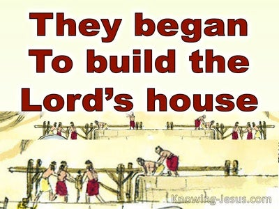 Ezra 3:8 The Returned To Jerusalem And Began To Build The Temple (yellow)