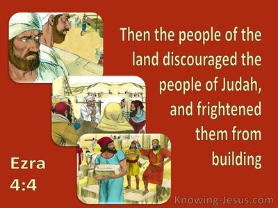 Ezra 4:4 The People Of The Land Discouraged The People Of Judah (red)