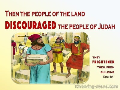 Ezra 4:4 The People Of The Land Discouraged The People Of Judah (yellow)