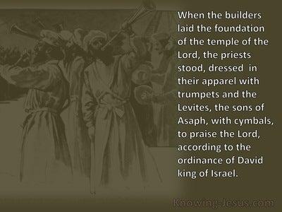 Ezra 3:10 They Praised The Lord (white)