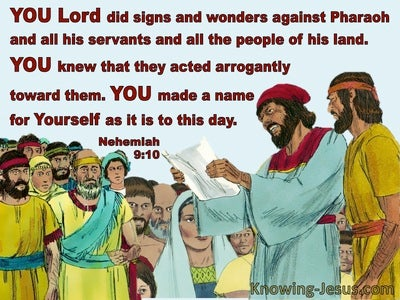 Nehemiah  9-10 God God Did Signs And Wonders Against Pharoah (blue)