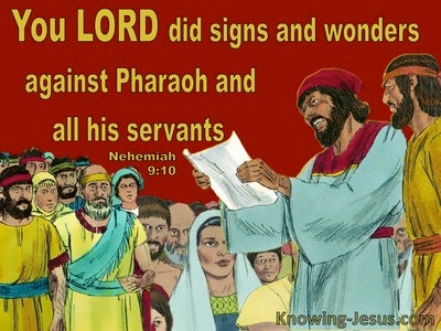 Nehemiah  9-10 God God Did Signs And Wonders Against Pharoah (red)