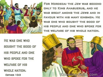 Esther 10:3 Mordecai was second only to King Ahasuerus (green)