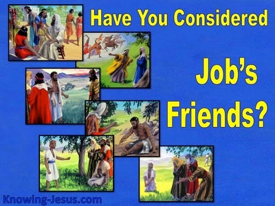 JOB - Have You Considered Job's Friends (devotional)