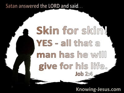 Job 2:4 Satan Answered Skin For Skin All That A Man Has He Will Give For His Life (black)