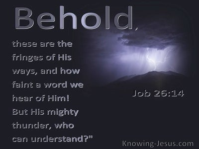 Job 26:14 Behold  These Are The Fringes Of His Ways (purple)