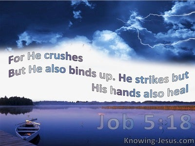 Job 5:18 He Crushes And Strikes But He Binds And Heals (blue)
