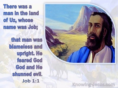 Job 1:1 There Was A Man From Uz Whose Name Was Job Who Was Blameless (white)
