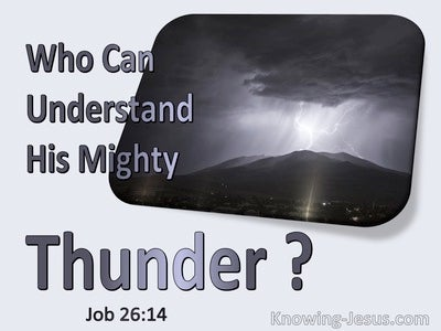 Job 26:14 Who Can Understand His Mighty Thunder (gray)