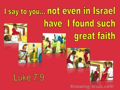 Luke 7:9  Not Even In Israel Have I Found Such Great Faith (yellow)