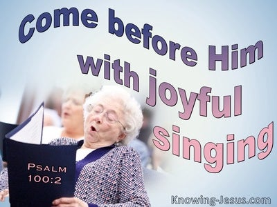 Psalm 100:2 Come Before The Lord With Hoyful Singing (blue)