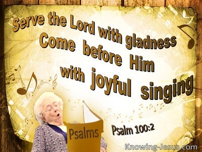 Psalm 100:2 Come Before The Lord With Hoyful Singing (yellow)