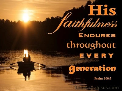 Psalm 100:5 His Faithfulness Endures Through All Generation (orange)