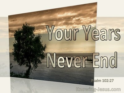 Psalm 102:27 Your Years Never End (beige)