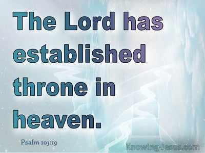 Psalm 103:19 The Lord Has Established Throne In Heaven (blue)