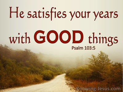 Psalm 103:5 He Satisify Your Year With Good Things (red)