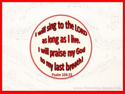 Psalm 104:33 Sing To The Lord (red)