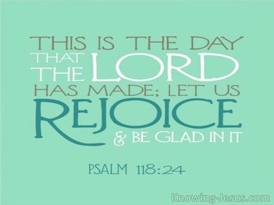 Psalm 118:24 This Is The Day The Lord Has Made (green)