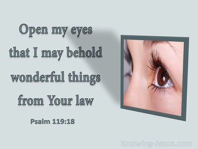 Psalm 119:18 Open My Eyes (sage)