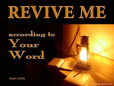 Psalm 119:25 Revive Me According To Your Word (black)