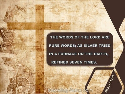 Psalm 12:6 The Words Of The Lord Are Pure (beige) – Calibri bold