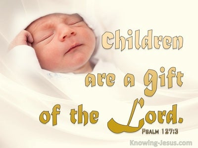 Psalm 127:3 Children Are A Gift From The Lord (yellow)