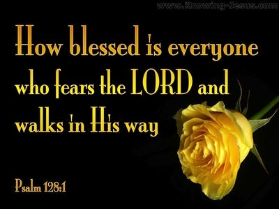 Psalm 128:1 How Blessed Are They Who Fear The Lord (black)