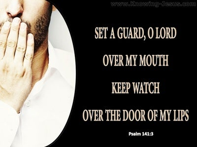 Psalm 141:3 Set A Guard On My Mouth (black)