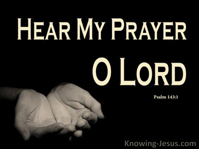 Psalm 143:1 Hear My Prayer O God (black)