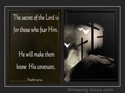 Psalm 25:14   The Secret Of The Lord Is For Those Who Fear Him (brown)