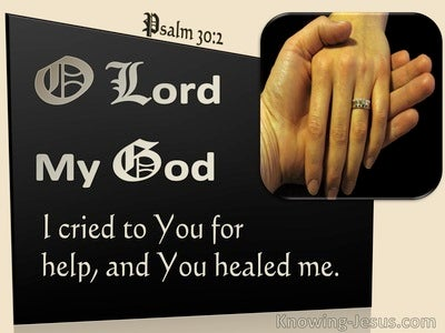 Psalm 30:2 I Cried To You My God And You Healed Me (brown)