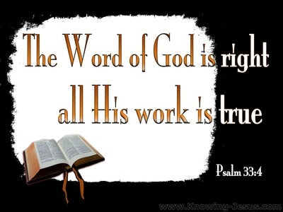 Psalm 33:4 The Word Of God Is True (black)