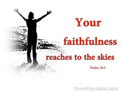 Psalm 36:5 Your Faithfulness Extends To The Heavens (white)