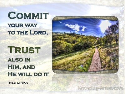 Psalm 37:5 Commit Thy Way Unto The Lord Trust Also In Him (blue)