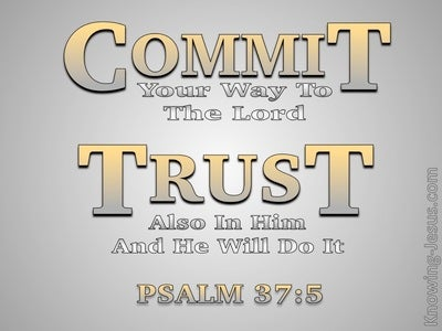 Psalm 37:5 Commit Your Way To The Lord Trust In Him (gray)