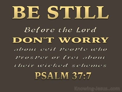 Psalm 37:7 Be Still In The Presence Of The Lord (brown)