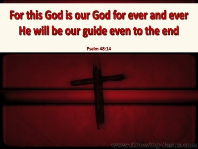 Psalm 48:14 He Is Our Guide To The End (red)