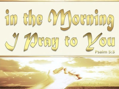 Psalm 5:3 In The Morning I Pray To You (beige)