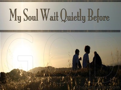 Psalm 62:5 My Soul Wait Quietly Before God (brown)